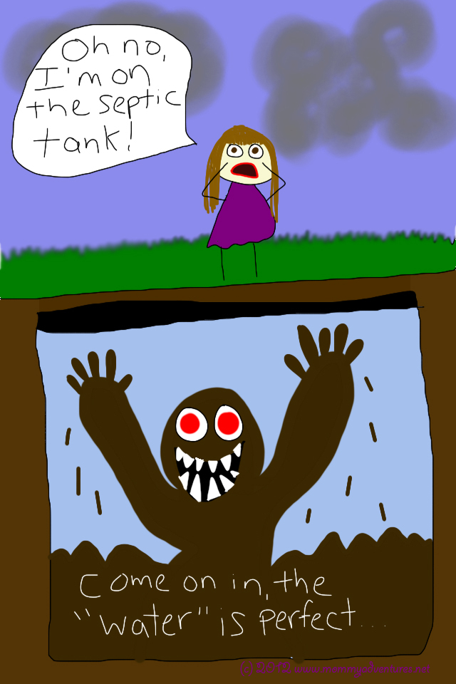 Fear Of Septic Tank Mommy Adventures